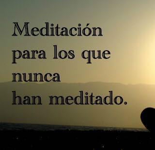 Meditación para los que nunca han meditado