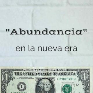 Abundancia en la Nueva Era