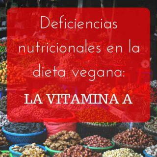 Deficiencias nutricionales en la dieta vegana: la vitamina A