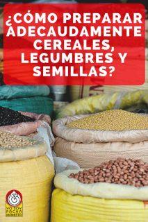 como-preparar-adecaudamente-cereales-legumbres-semillas-pinterest