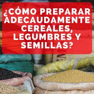 Cómo preparar las legumbres y los cereales para digerirlos mejor