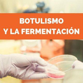 Botulismo y la Fermentación